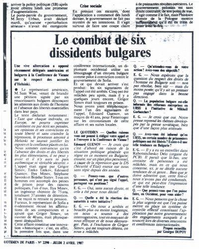 """Статия във френския вестник Le Quotidien de Paris , озаглавена """"Битката на шестимата"""" и телефонно интервю с Едуард Генов на френския журналист Жорж Дюпоа. Публикацията е от 2 април 1987. Dupoy, Georges. Le combat de six dissidents bulgares. Le Quotidien de Paris, No 2290. Jeudi 2 Avril 1987."""